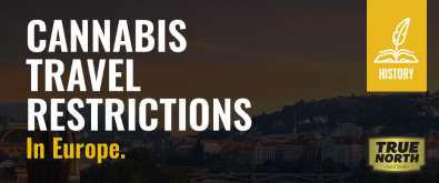 Cannabis Travel Restrictions In Europe