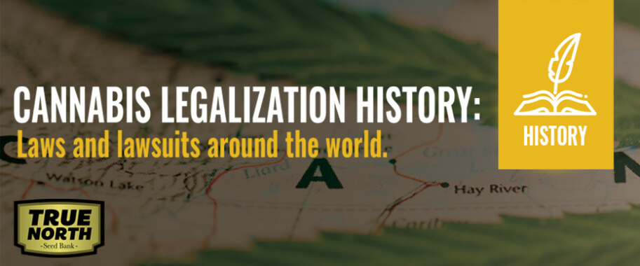 Cannabis Legalization History: Laws & Lawsuits Around the World